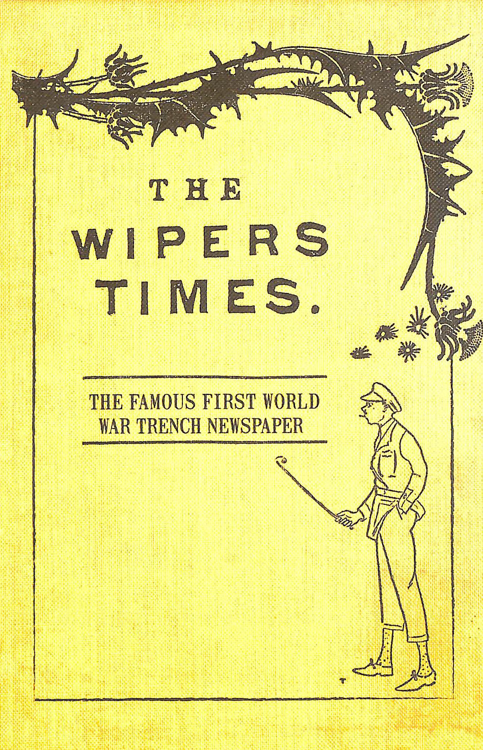 Image for The Wipers Times: The Famous First World War Trench Newspaper