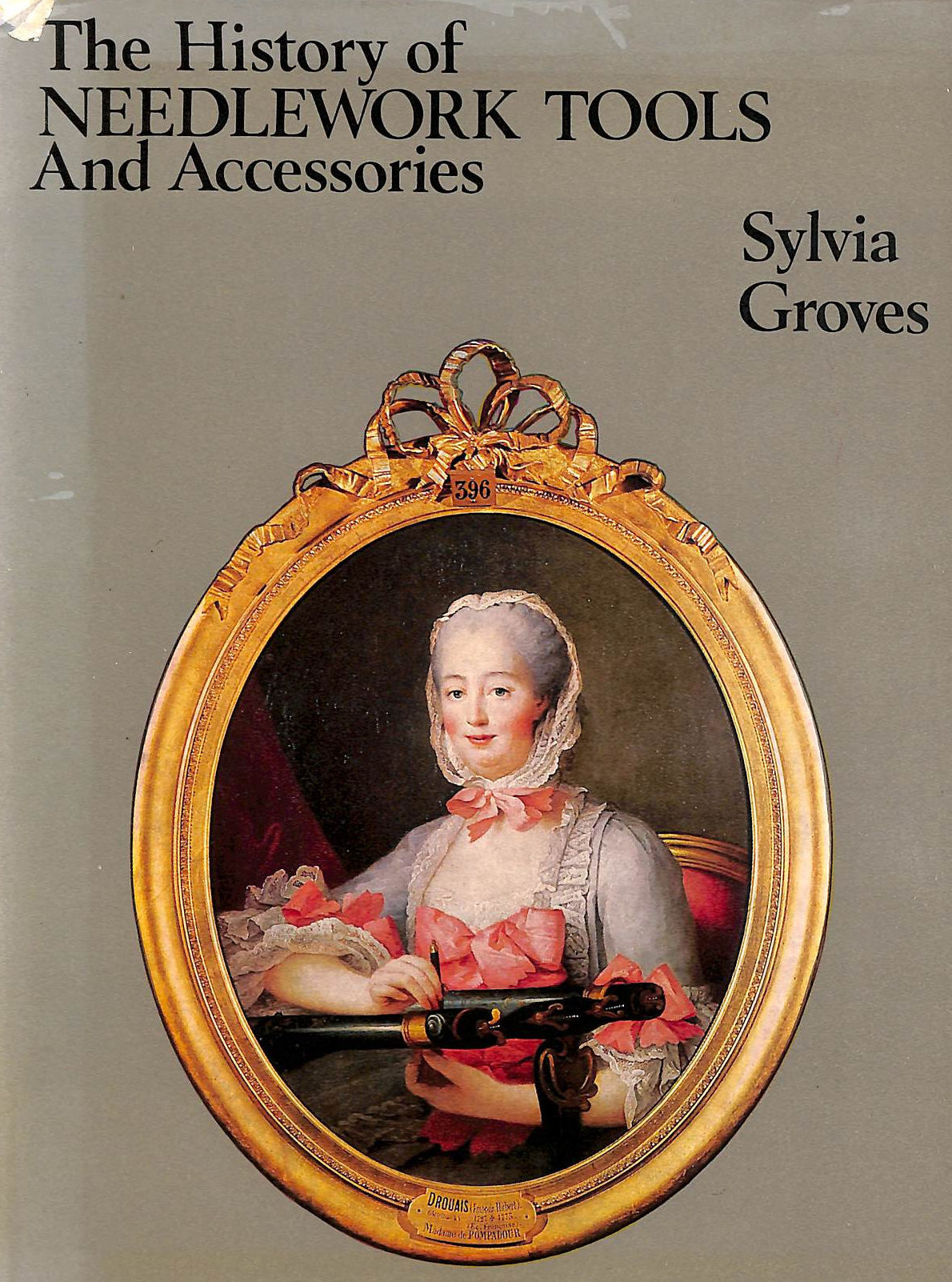 Image for The History of Needlework Tools and Accessories