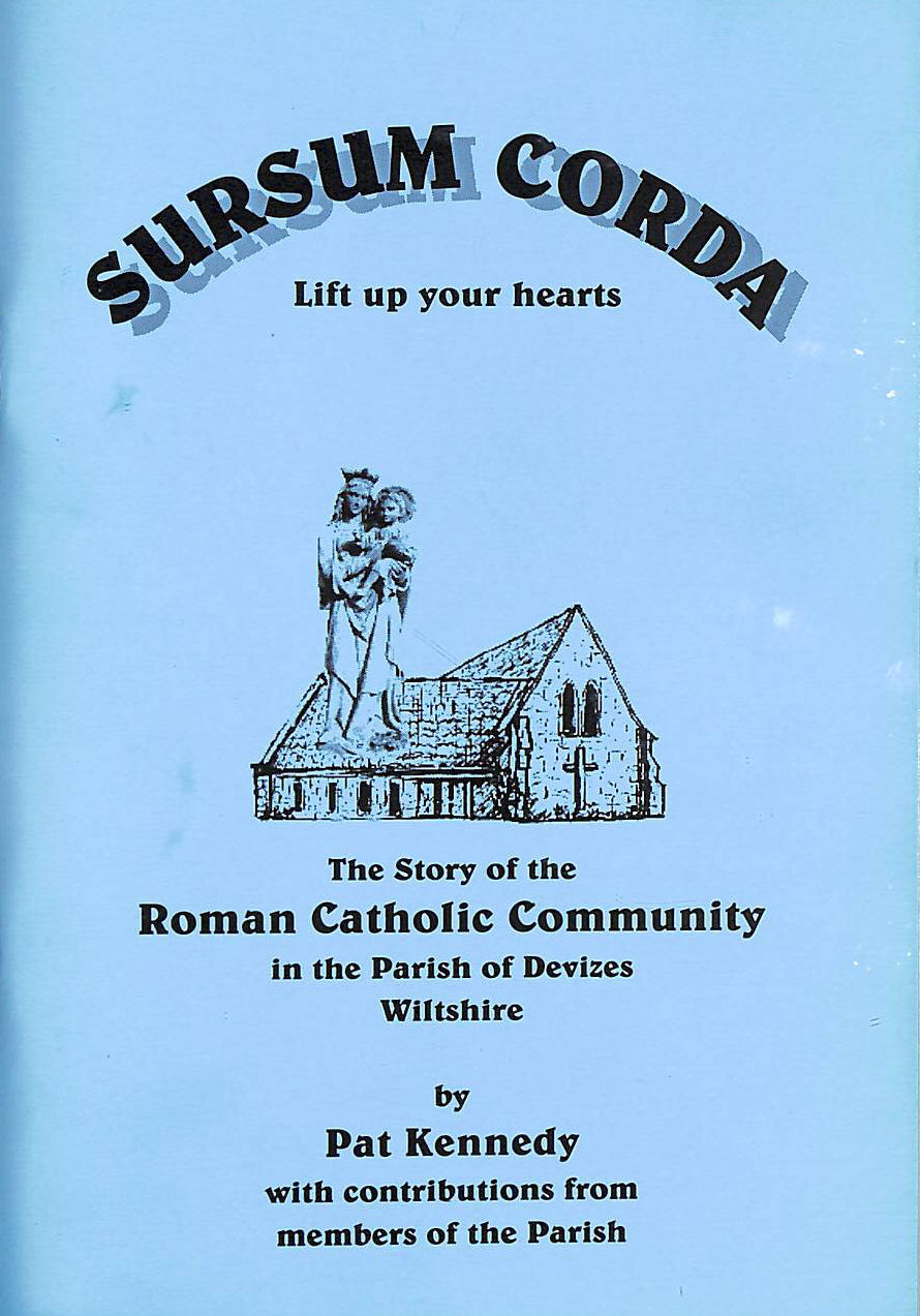 Image for Sursum Corda Lift Up Your Hearts: The Story of the Roman Catholic Community in the Parish of Devizes Wiltshire