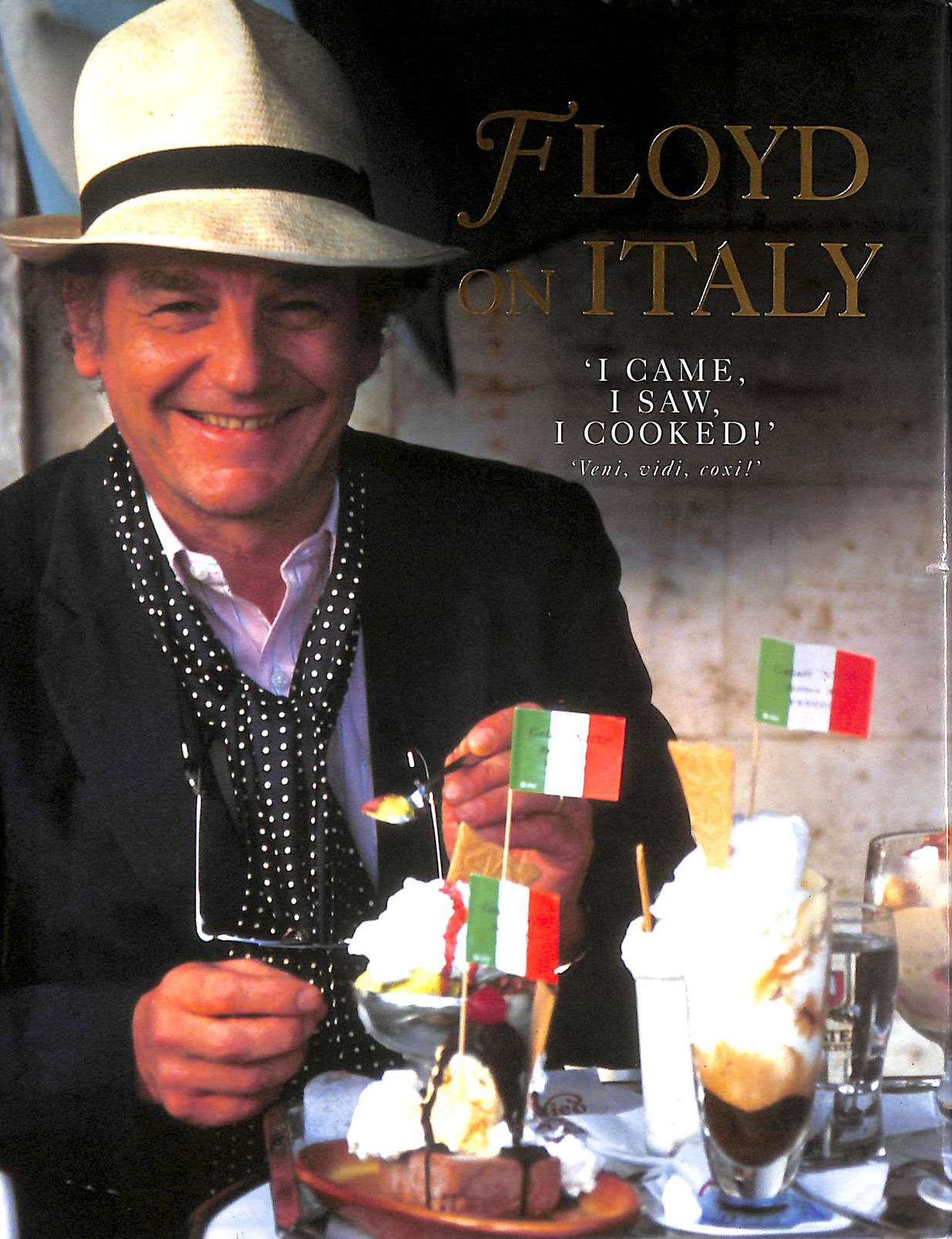 Image for Floyd On Italy: 'I Came,I Saw,I Cooked!'