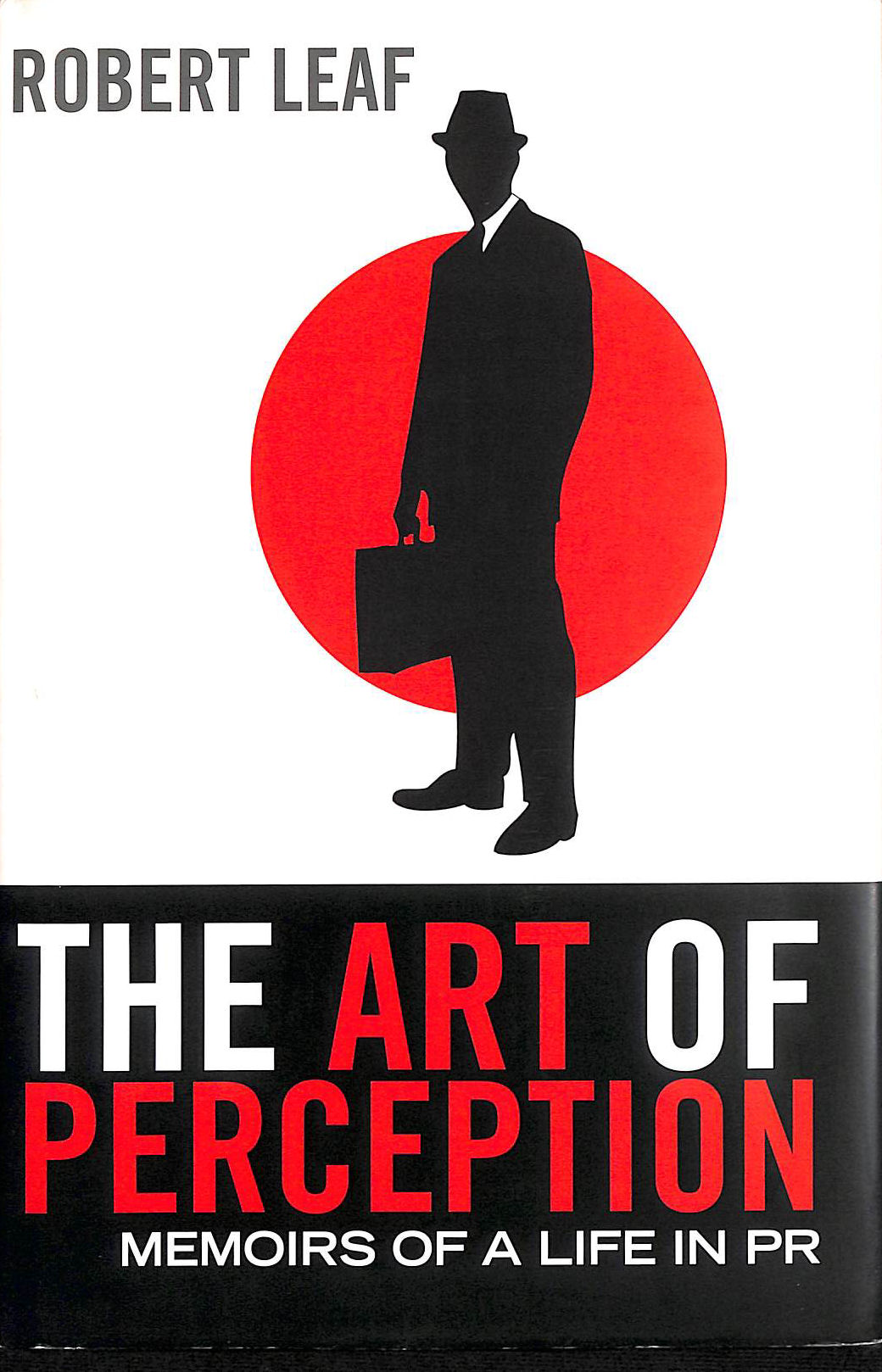 Image for The Art of Perception: Memoirs of a Life in PR