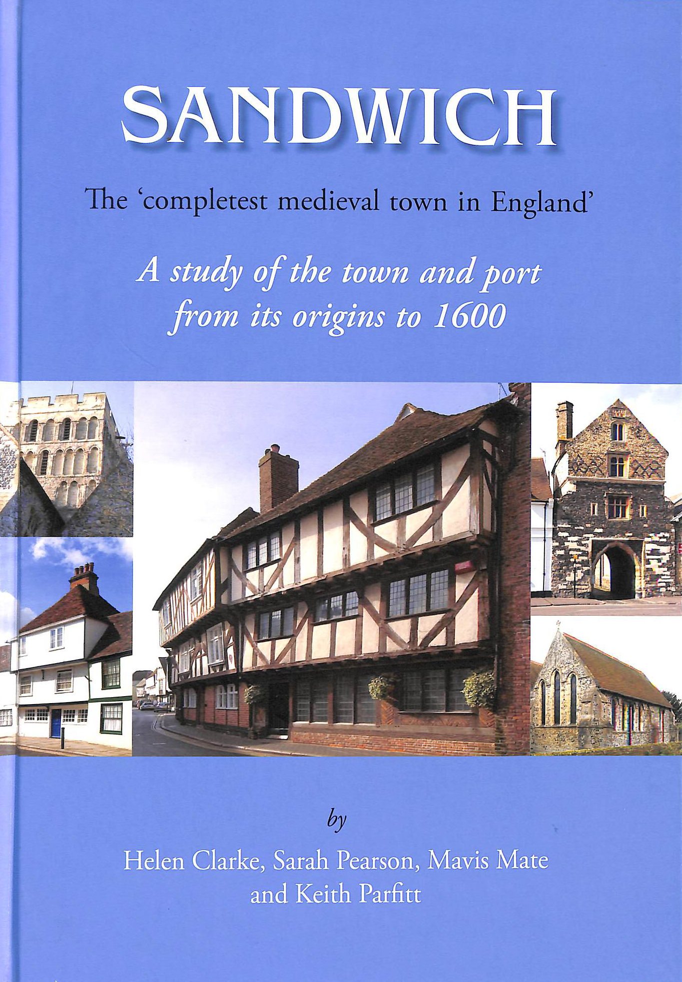 Image for Sandwich - The 'Completest Medieval Town in England'
