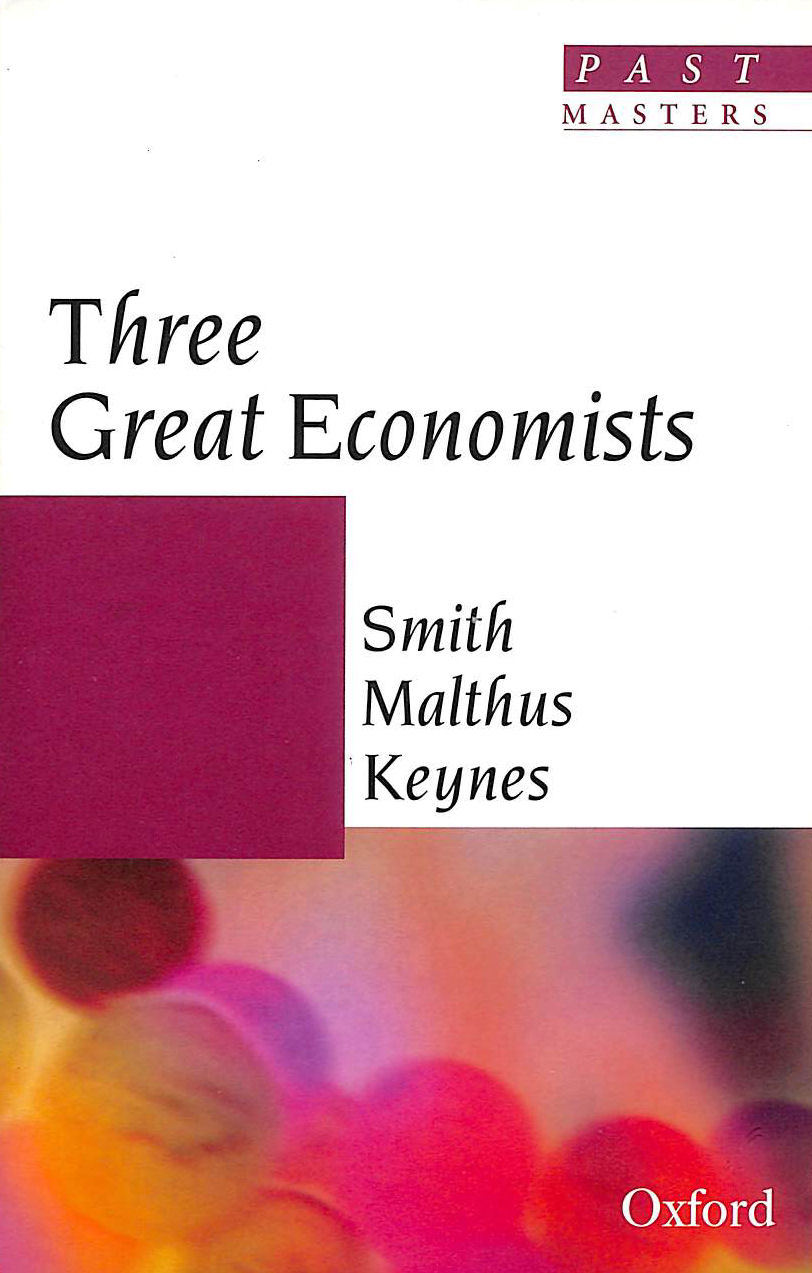 Image for Three Great Economists: Smith, Malthus, Keynes (Past Masters S.)