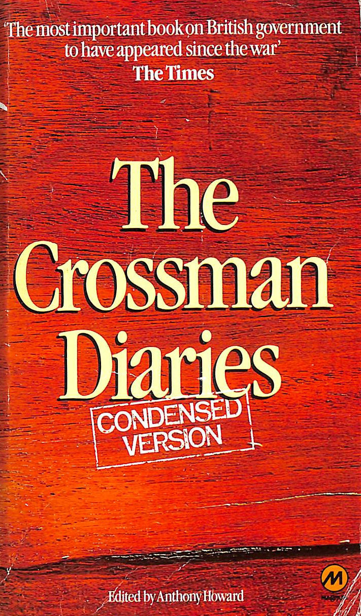 Image for The Crossman Diaries: Selections from the Diaries of a Cabinet Minister 1964-1970