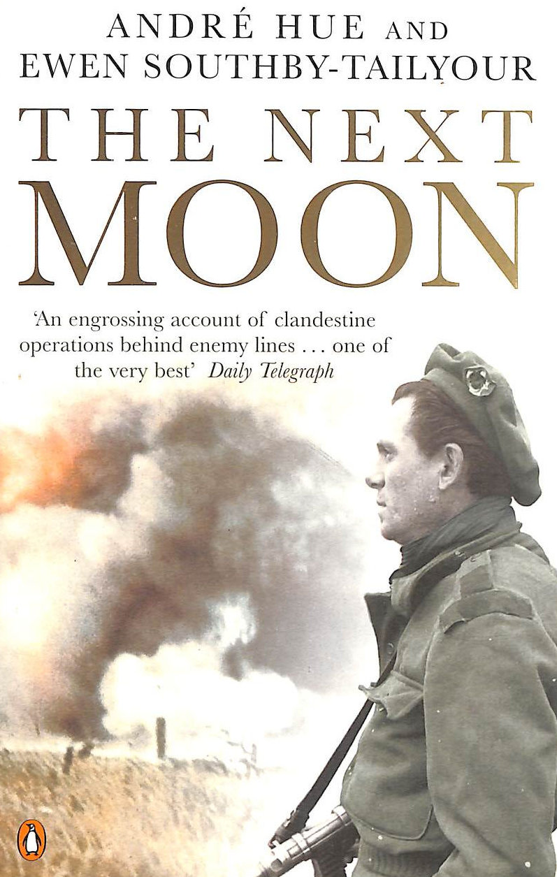 Image for The Next Moon: The Remarkable True Story of a British Agent Behind the Lines in Wartime France (Penguin World War II Collection)