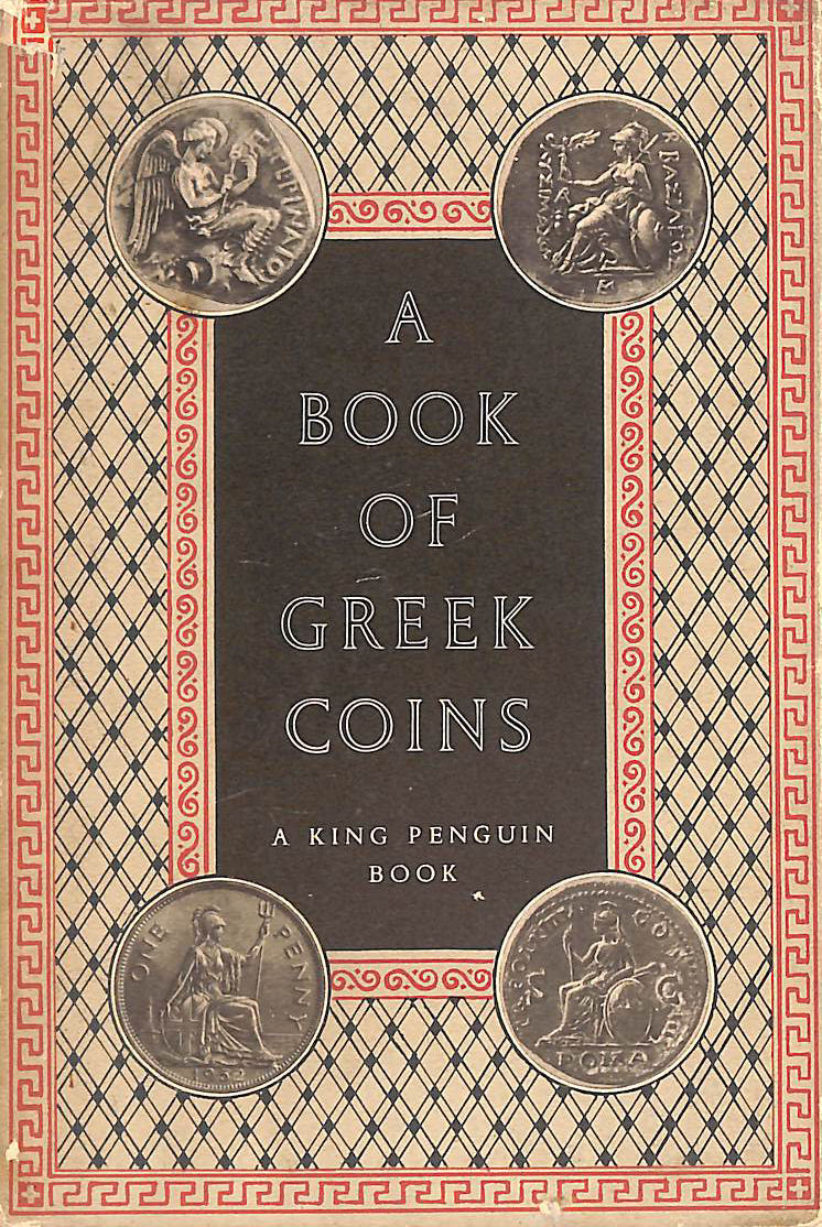 Image for A Book of Greek Coins (King Penguin Books Series: No. 63)