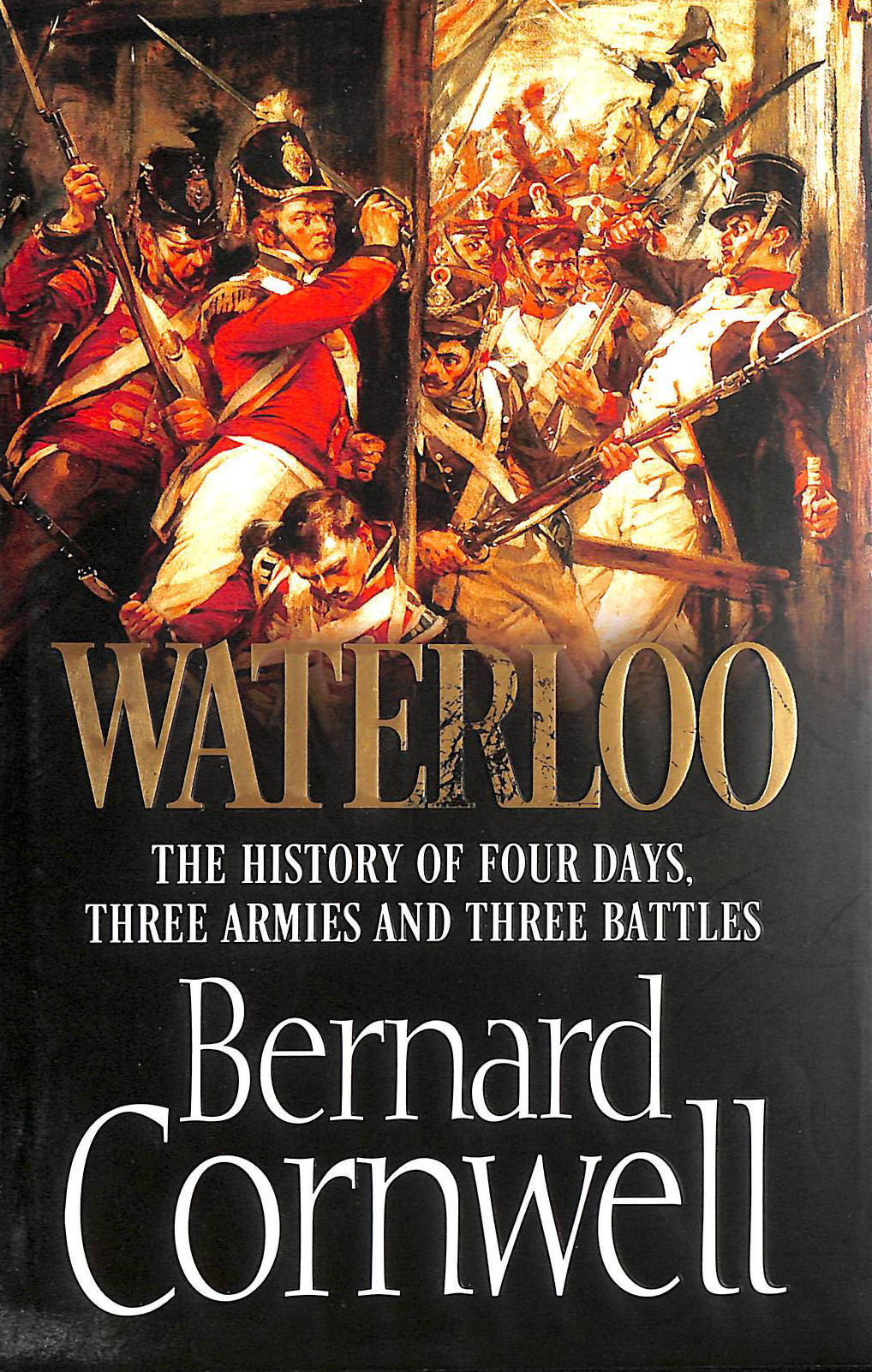 Image for Waterloo: The History of Four Days, Three Armies and Three Battles