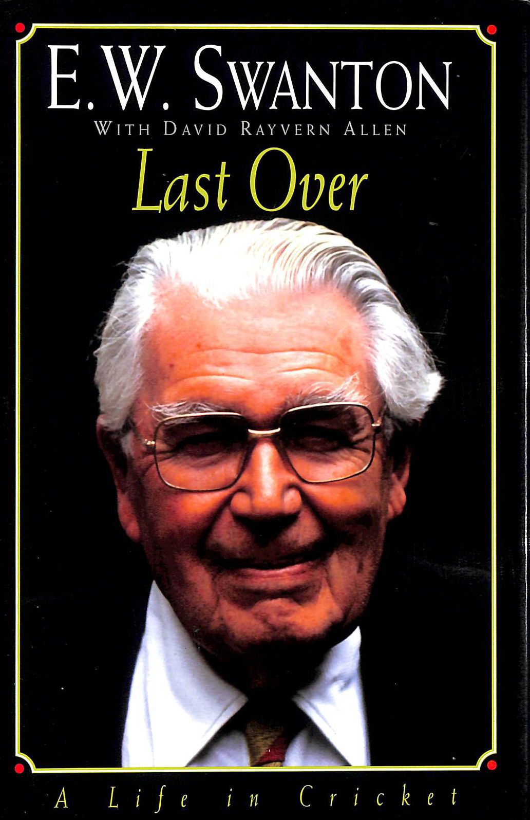 Image for Last Over : A Life in Cricket