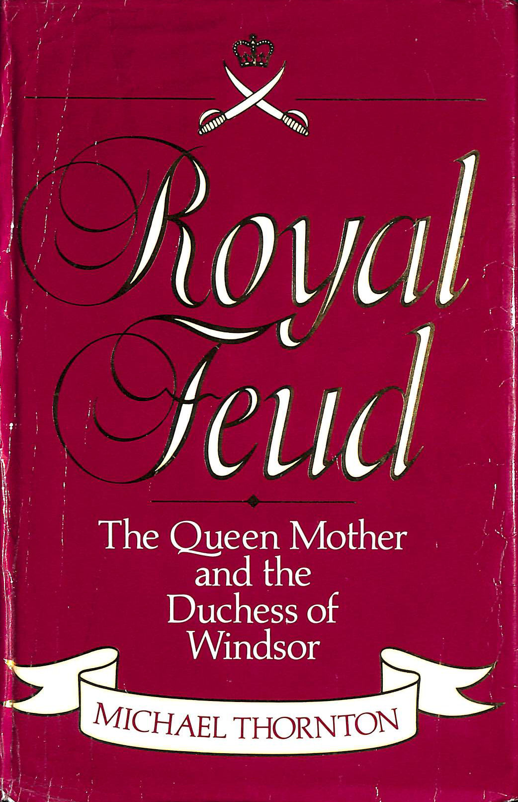 Image for Royal Feud: The Queen Mother and the Duchess of Windsor