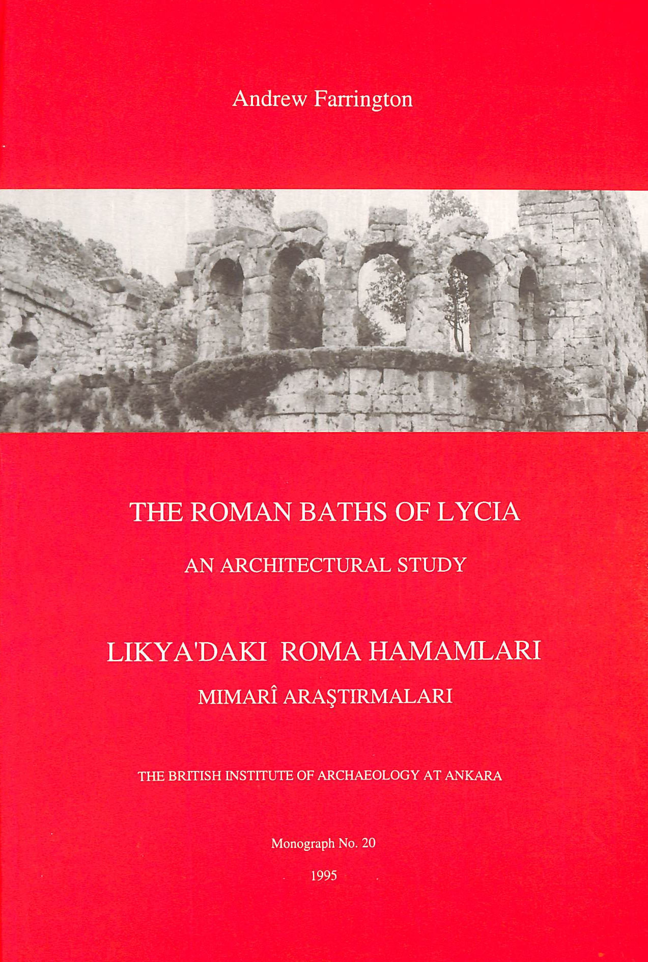 Image for The Roman Baths of Lycia: An Architectural Study