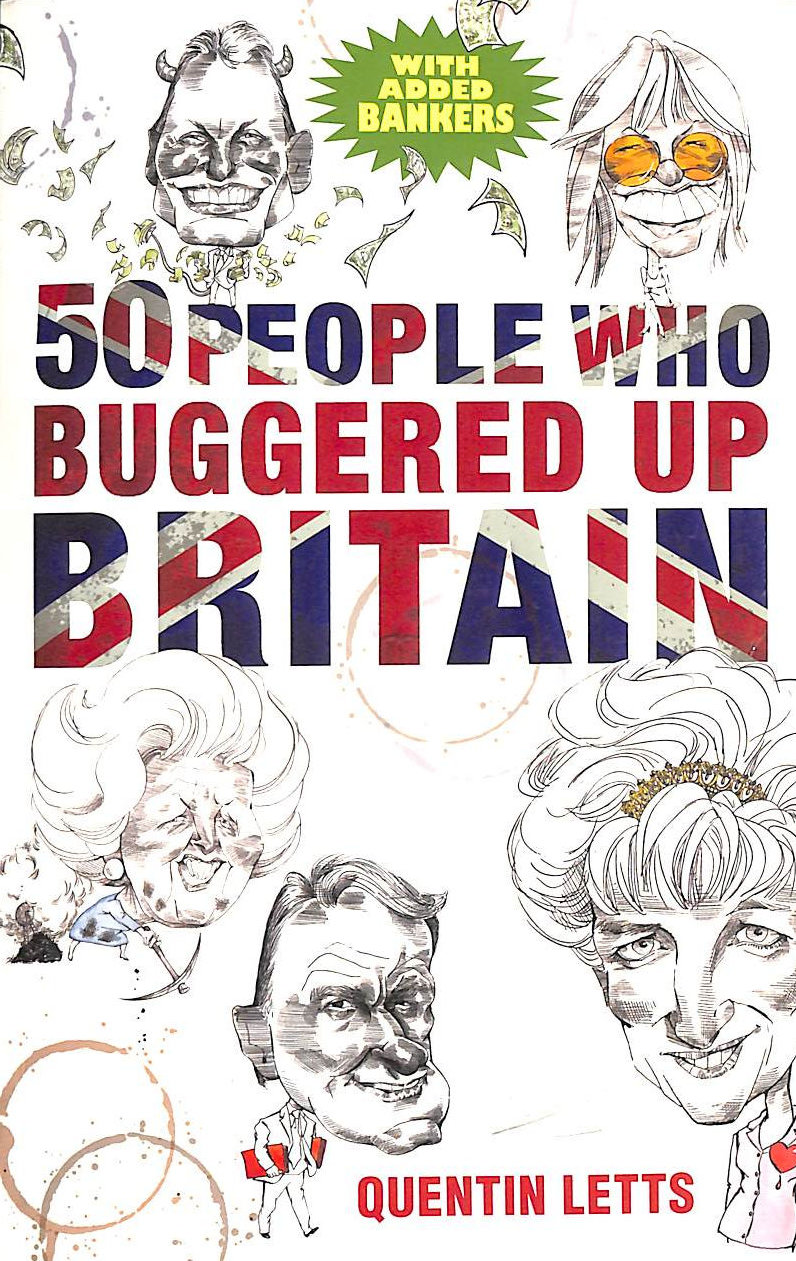 Image for 50 People Who Buggered Up Britain