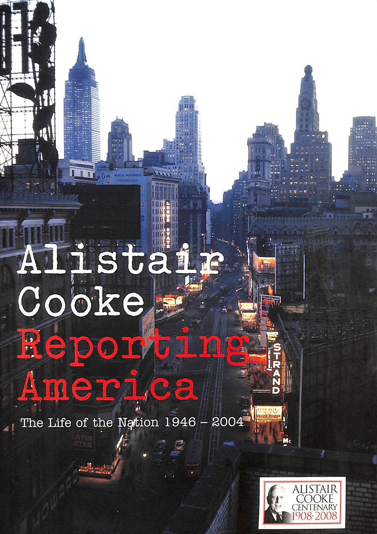 Image for Reporting America: The Life of the Nation 1946 - 2004
