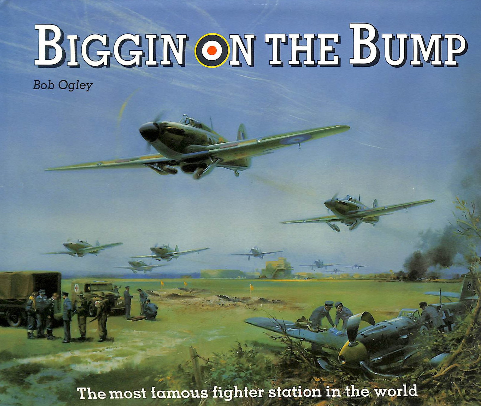 Image for Biggin on the Bump: The Most Famous Fighter Station in the World