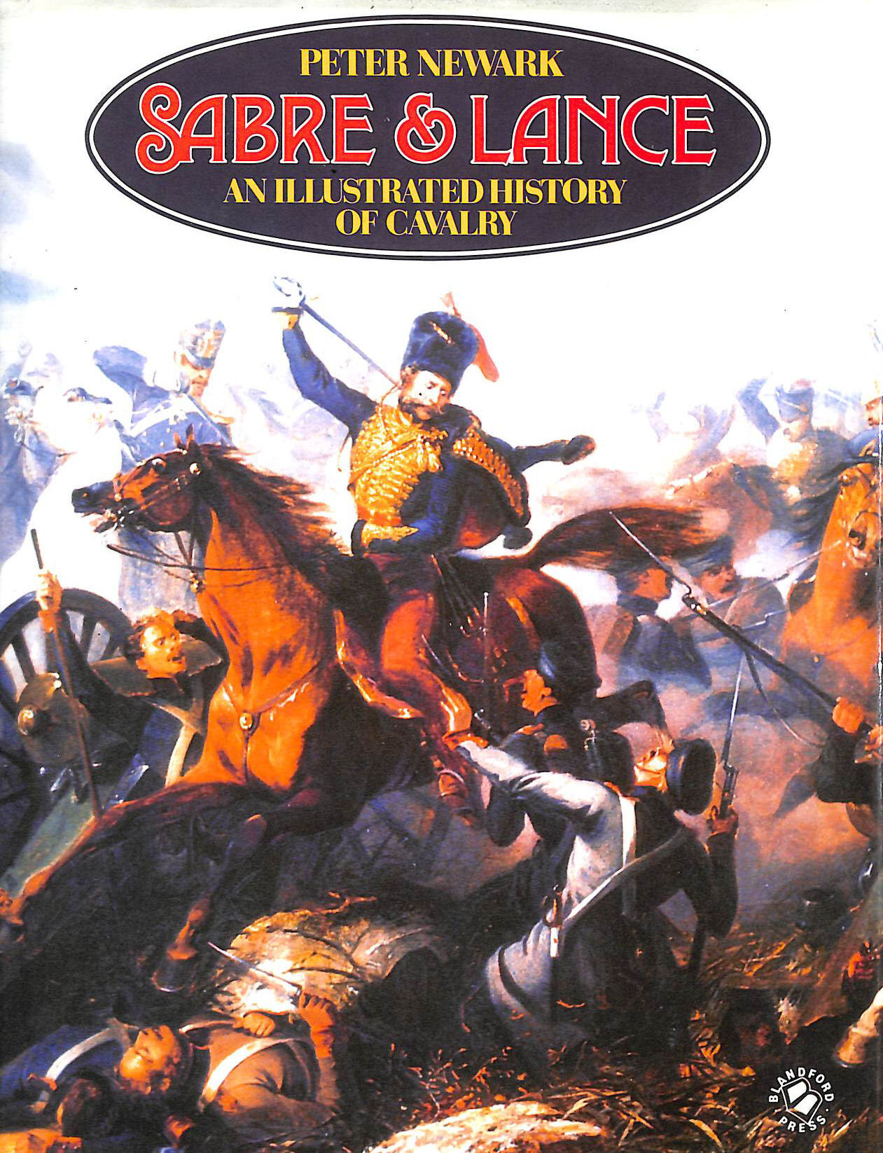 Image for Sabre and Lance: Illustrated History of Cavalry