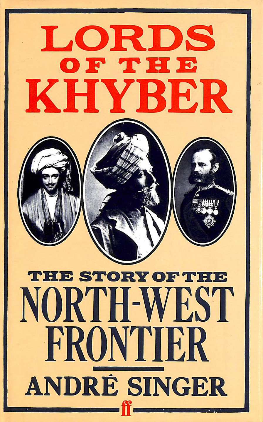 Image for Lords of the Khyber: Story of the North-West Frontier