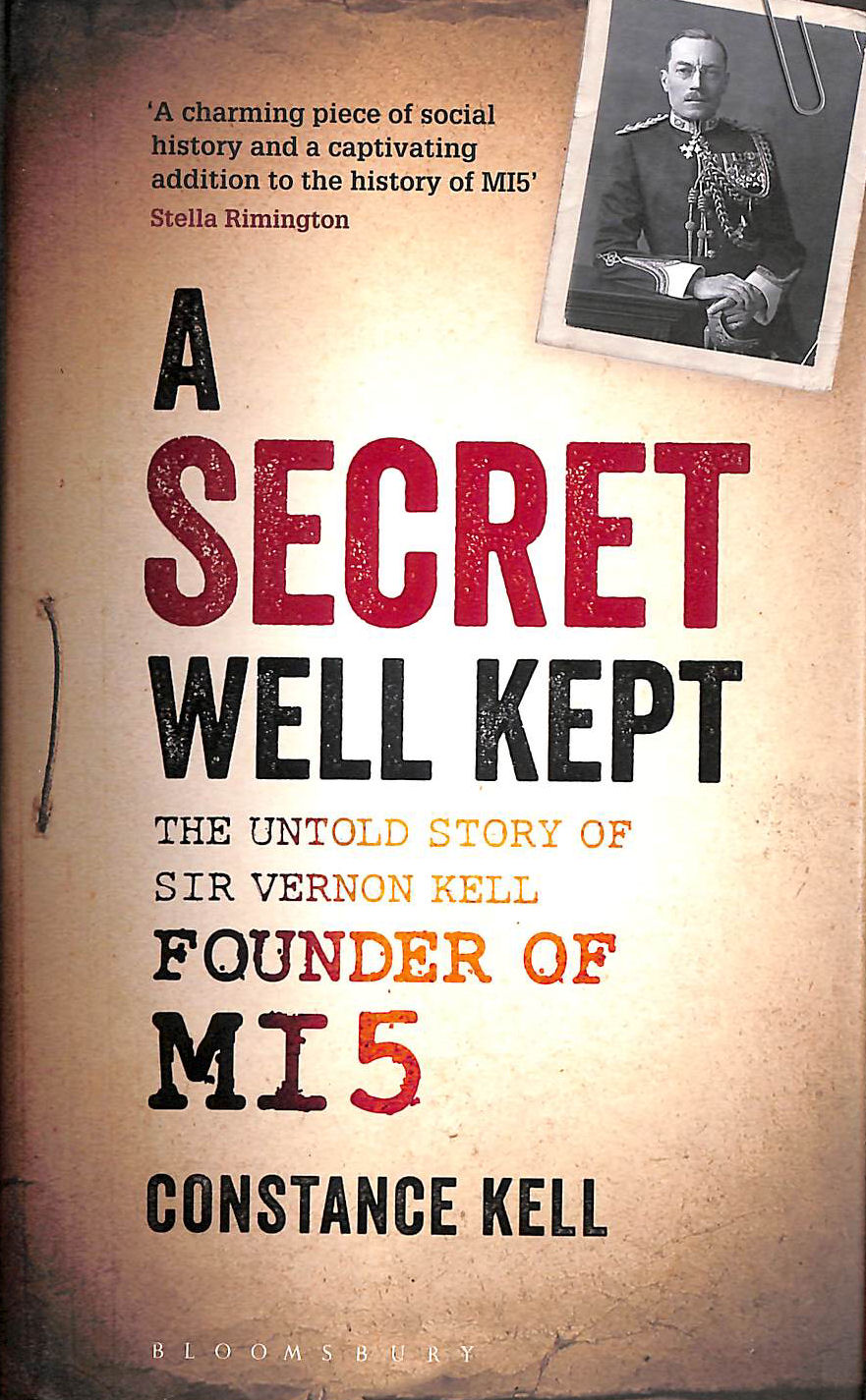 Image for A Secret Well Kept: The Untold Story of Sir Vernon Kell, Founder of MI5