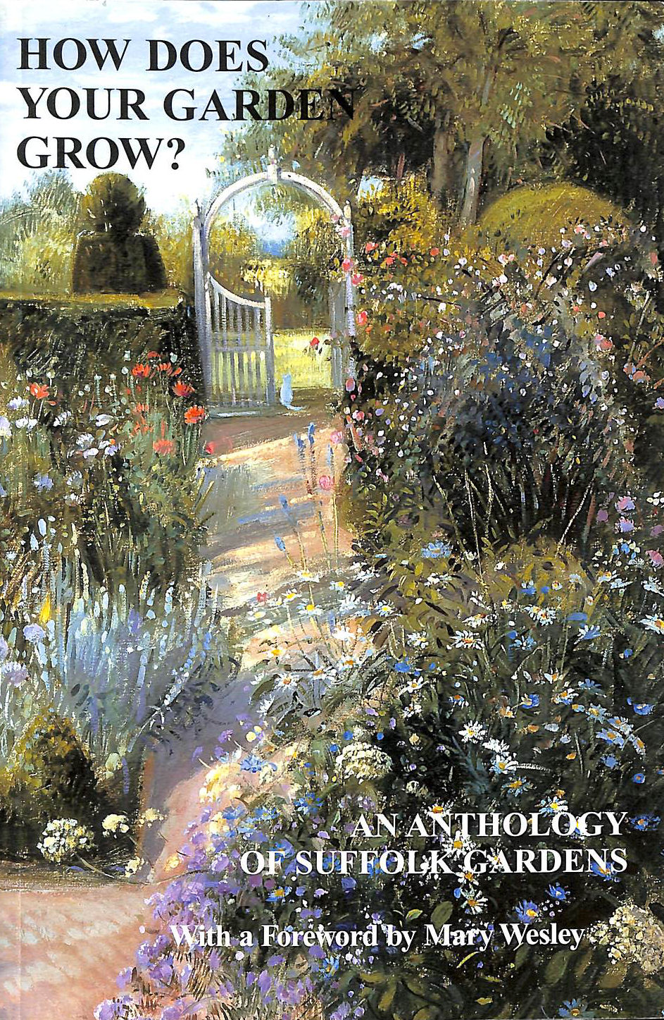 Image for HOW DOES YOUR GARDEN GROW?: AN ANTHOLOGY OF SUFFOLK GARDENS.