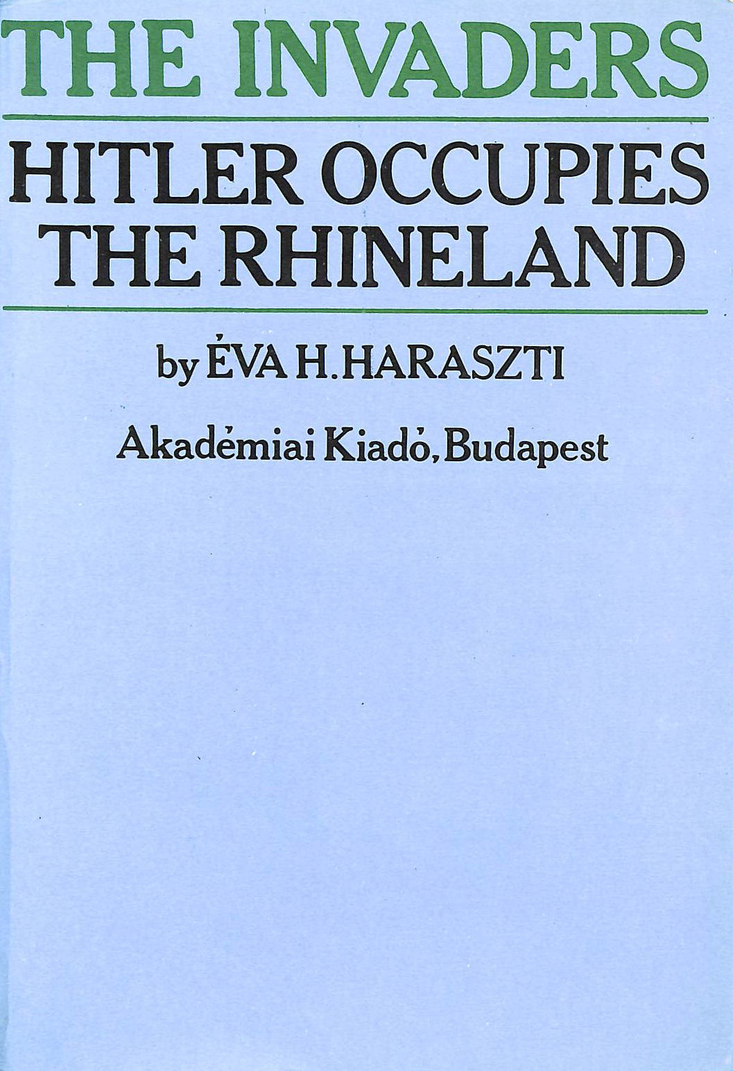 Image for The Invaders, The: Hitler Occupies the Rhineland