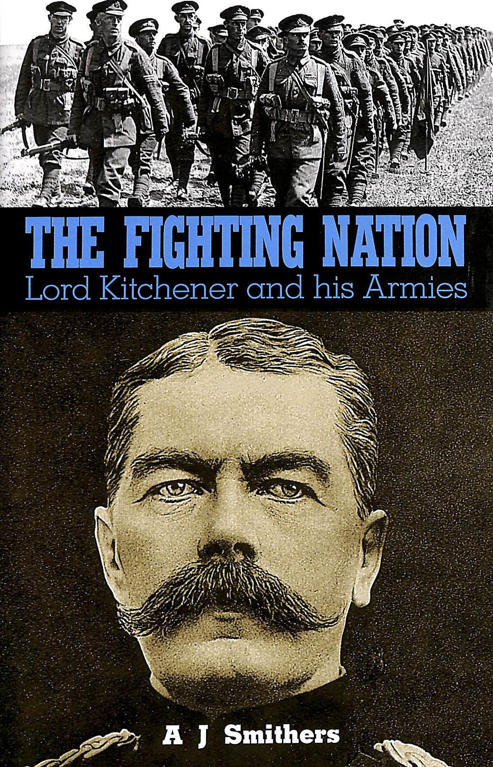 Image for The Fighting Nation: Lord Kitchener and His Armies