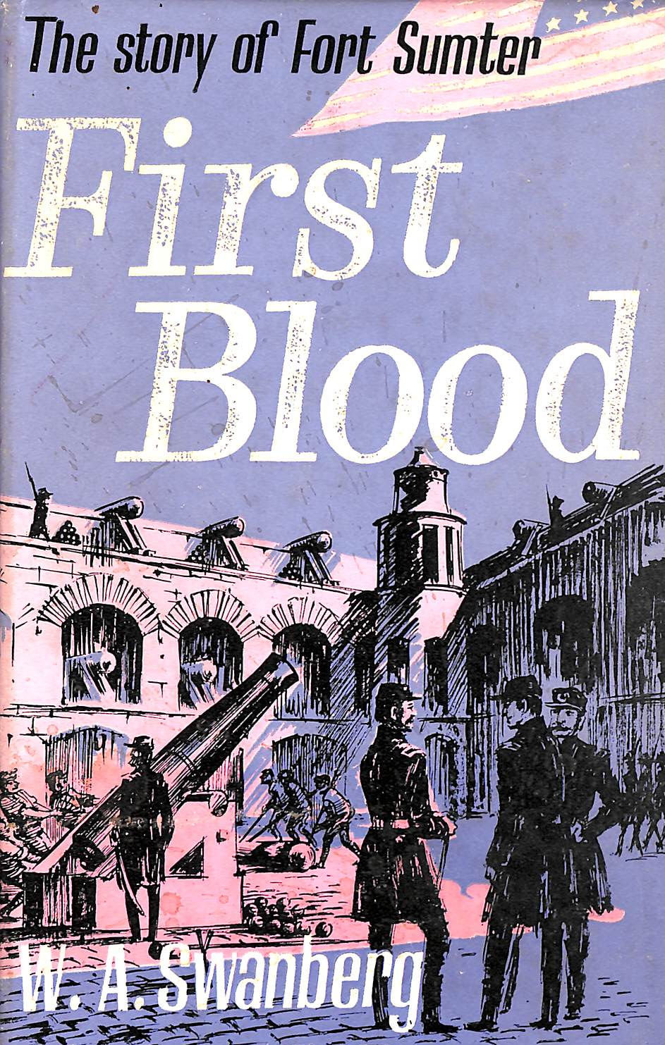 Image for First Blood: The Story of Fort Sumter