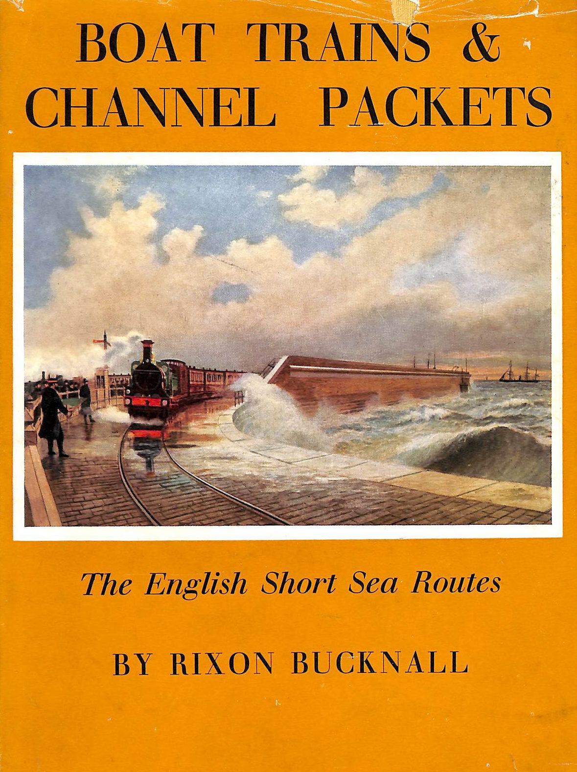 Image for Boat trains and Channel packets: The English short sea routes
