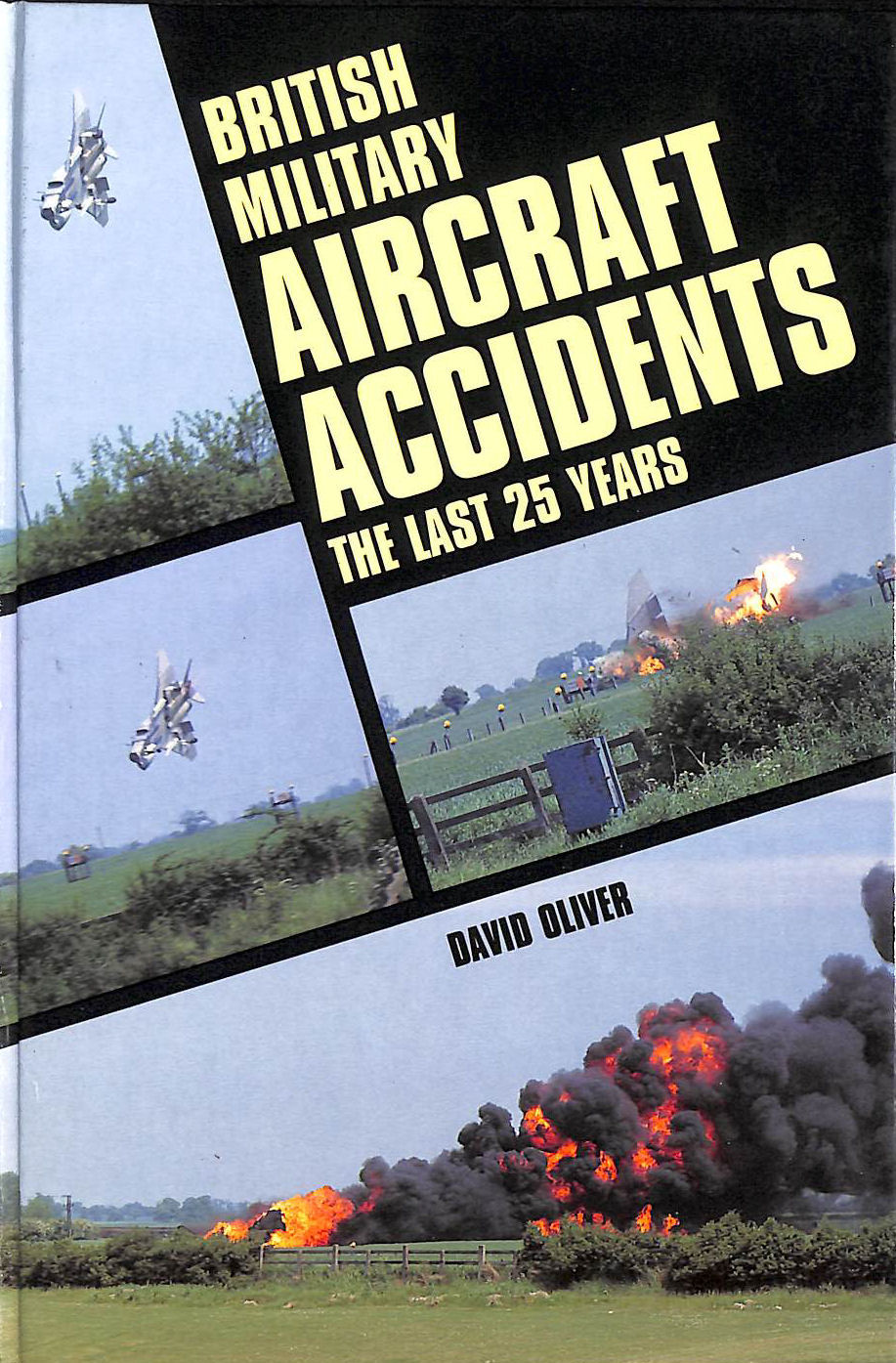 Image for British Military Aircraft Accidents: The Last 25 Years