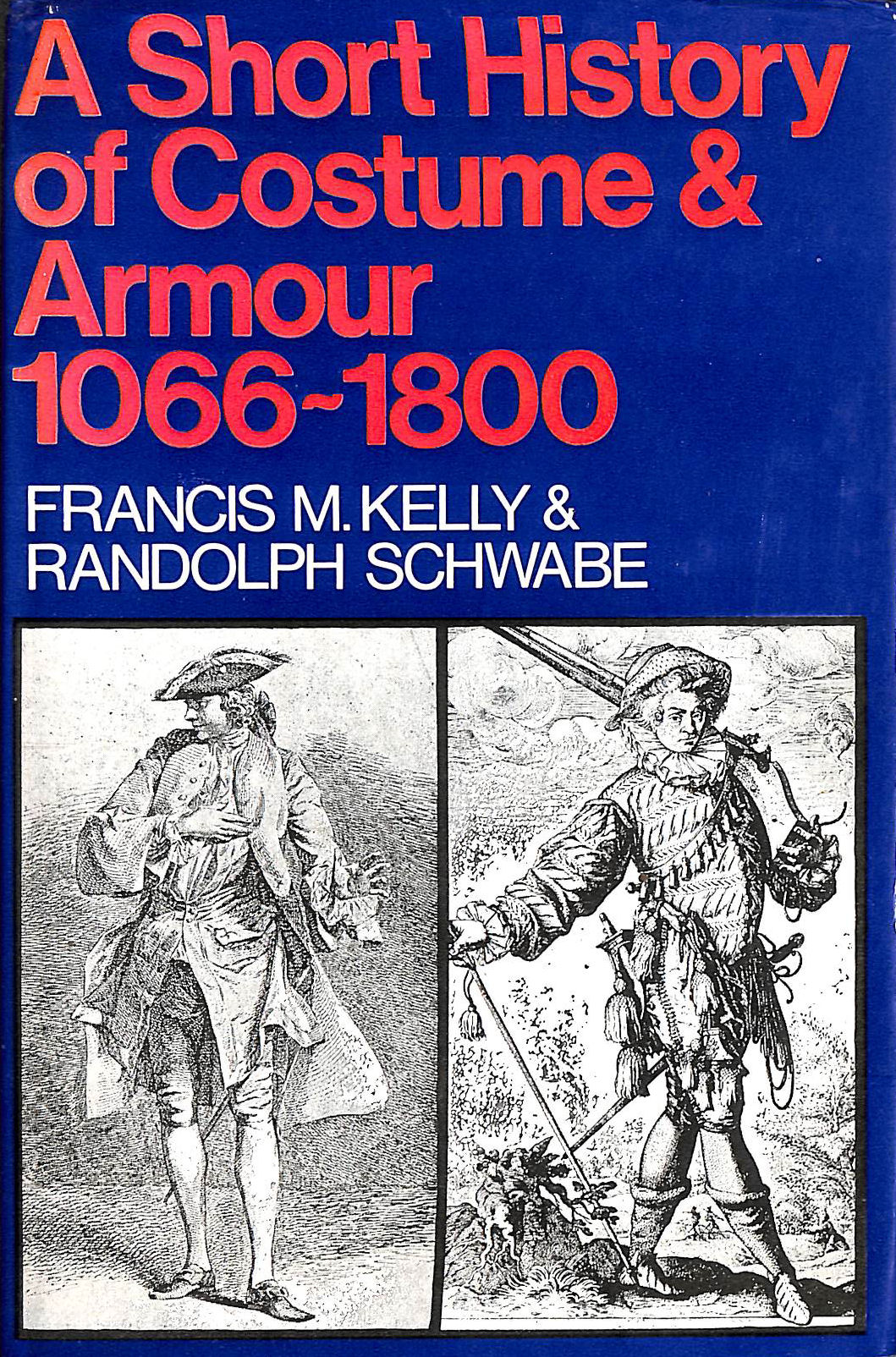 Image for A Short History of Costume and Armour 1066-1800