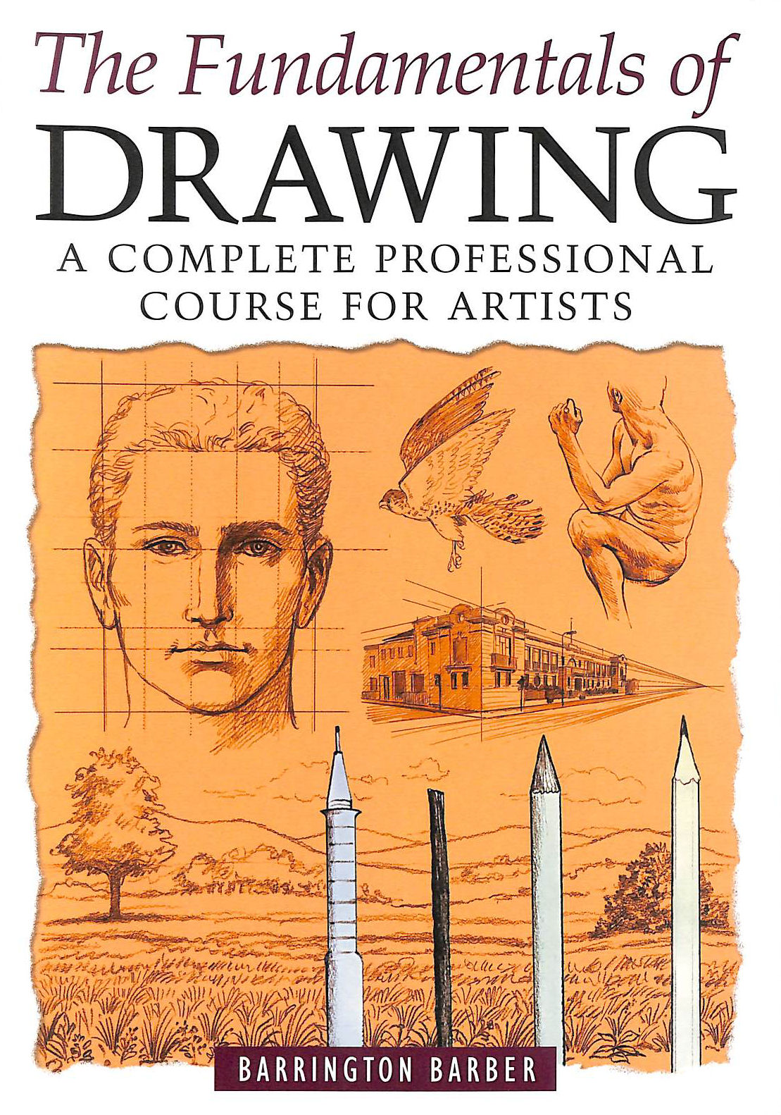 Image for The Fundamentals of Drawing: A Complete Professional Course for Artists