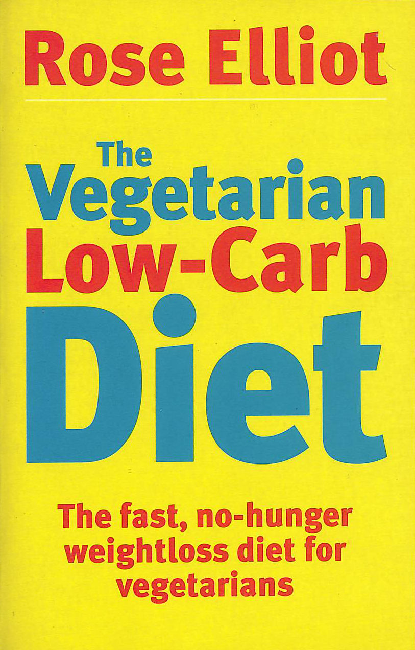 Image for The Vegetarian Low-Carb Diet: The fast, no-hunger weightloss diet for vegetarians
