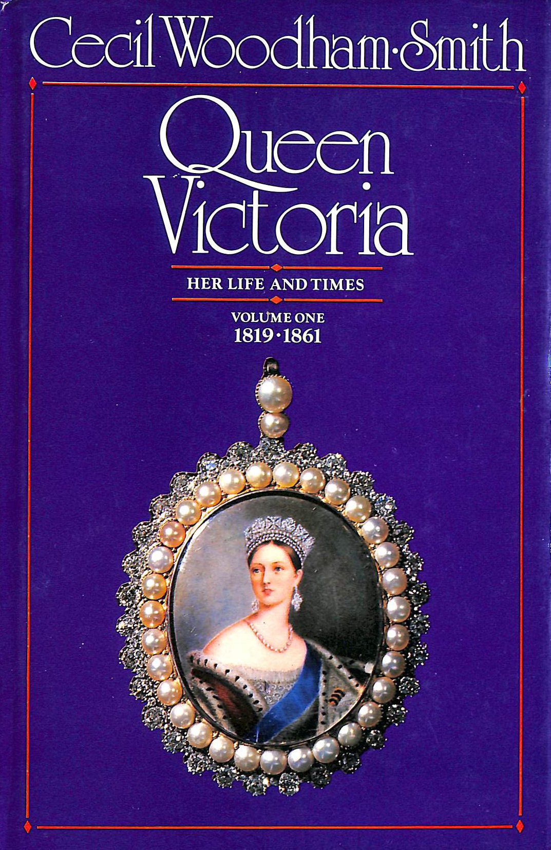 Image for Queen Victoria: Her Life And Times, Vol. 1, 1819-1861: Her Life and Times, 1819-61