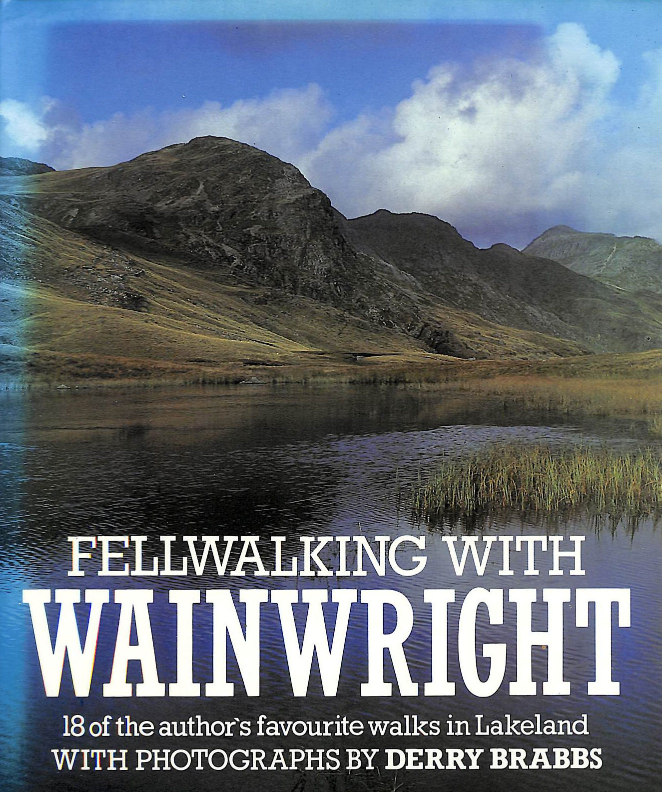 Image for Fellwalking with Wainwright: 18 of the Author's Favourite Walks in Lakeland