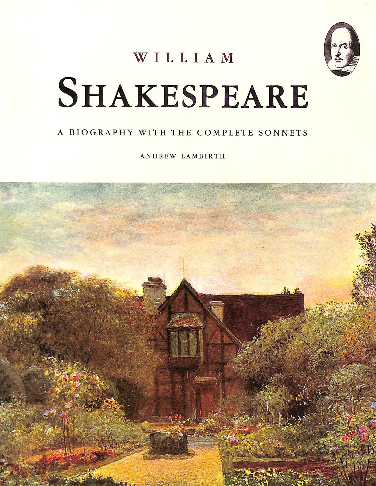 Image for William Shakespeare: A Biography with the Complete Sonnets