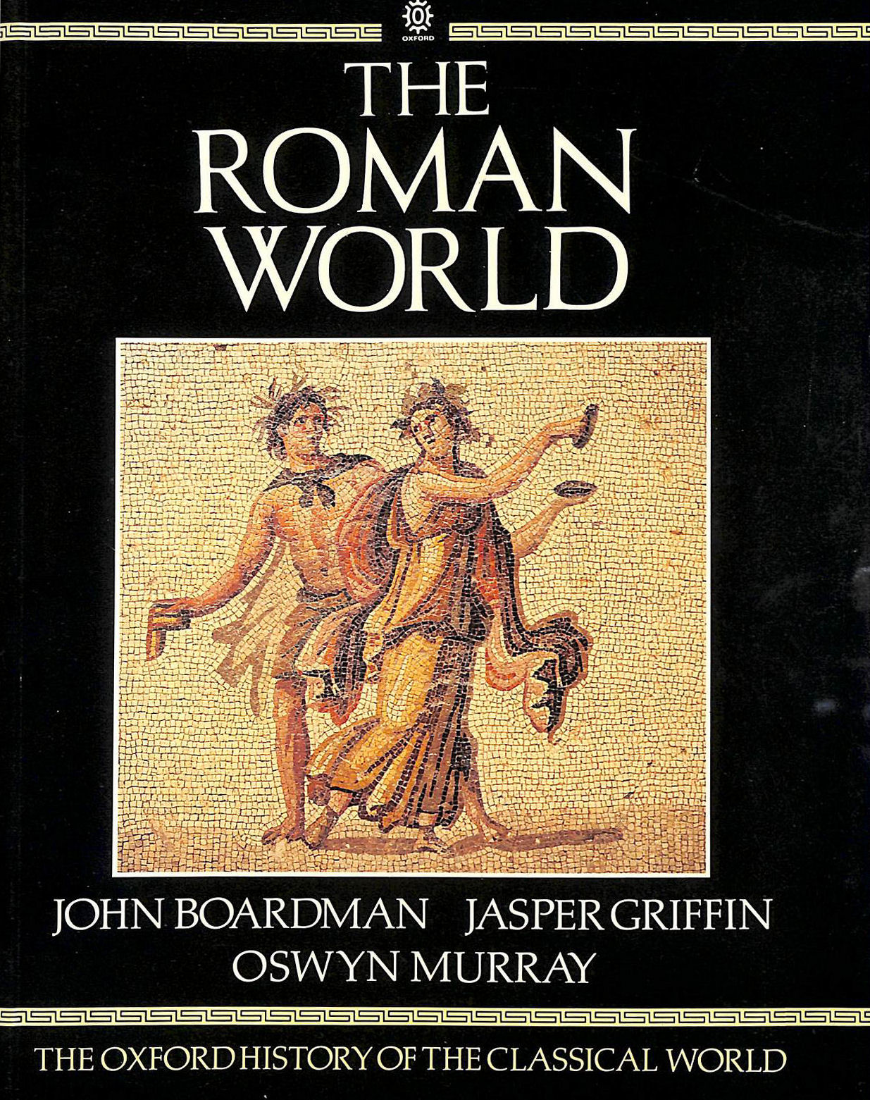 Image for The Oxford History Of The Classical World. The Roman World: The Roman World Vol 2