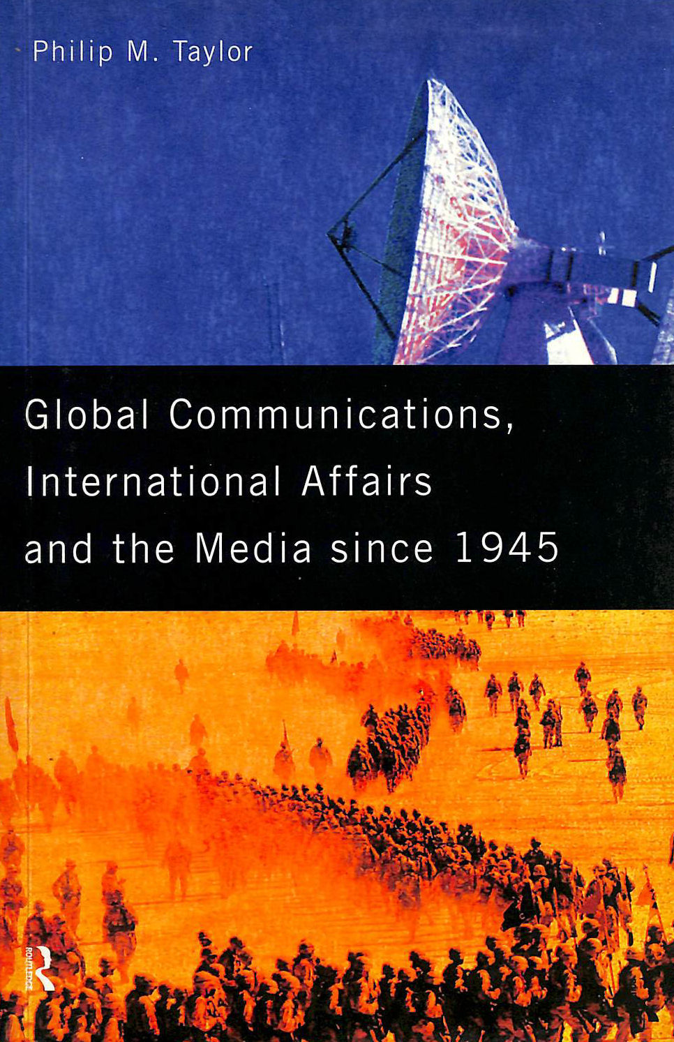 Image for Global Communications, International Affairs and the Media Since 1945 (The New International History)