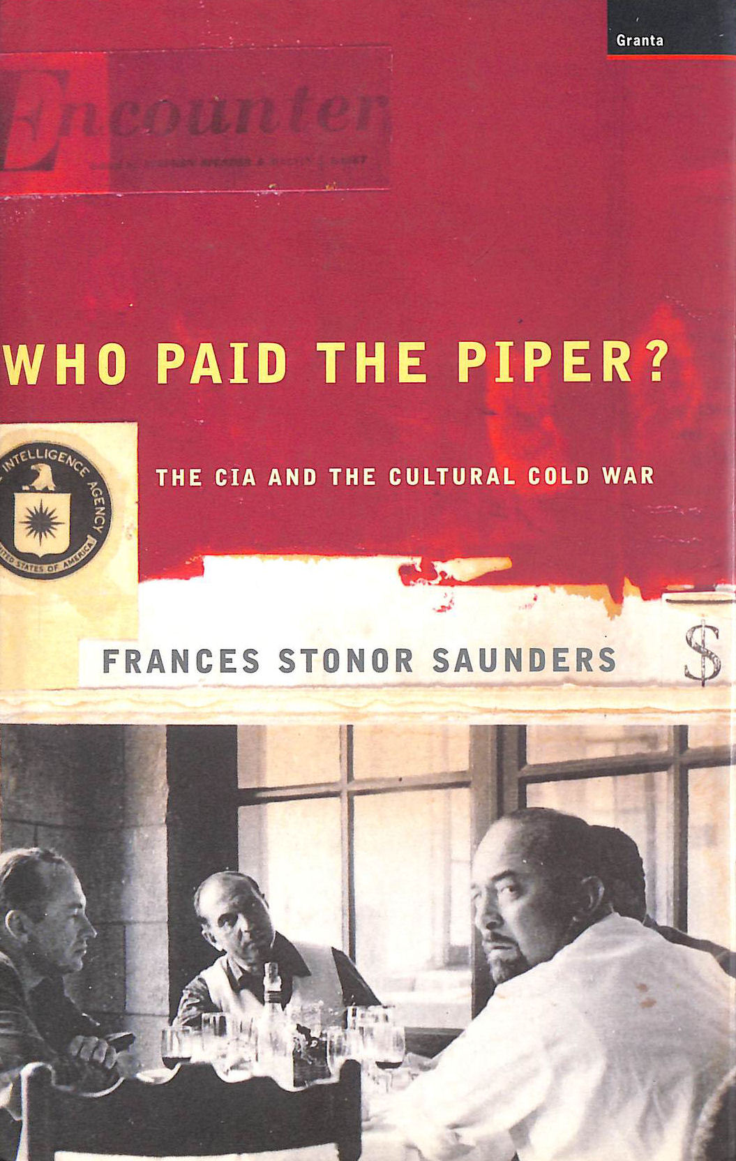Image for Who Paid the Piper?: The CIA and the Cultural Cold War