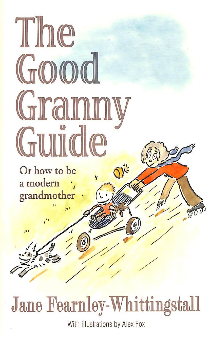 Image for Good Granny Guide: Or How to be a Modern Grandmother