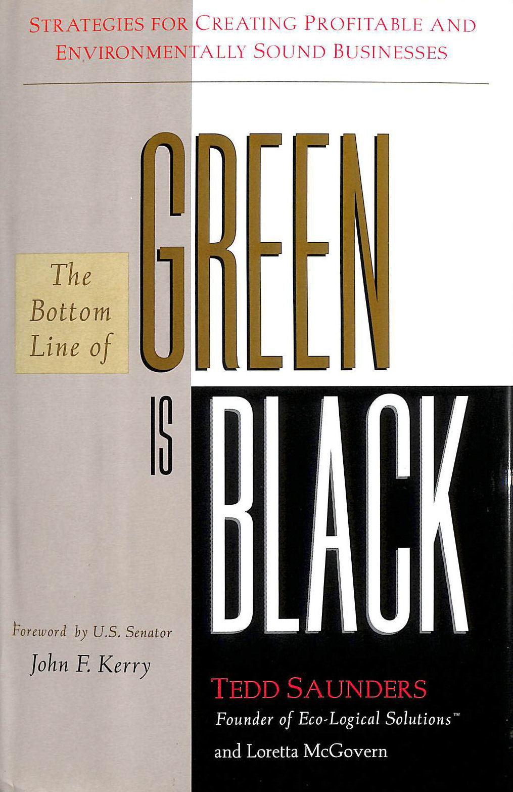 Image for The Bottom Line of Green is Black: Strategies for Creating Profitable and Environmentally Sound Businesses