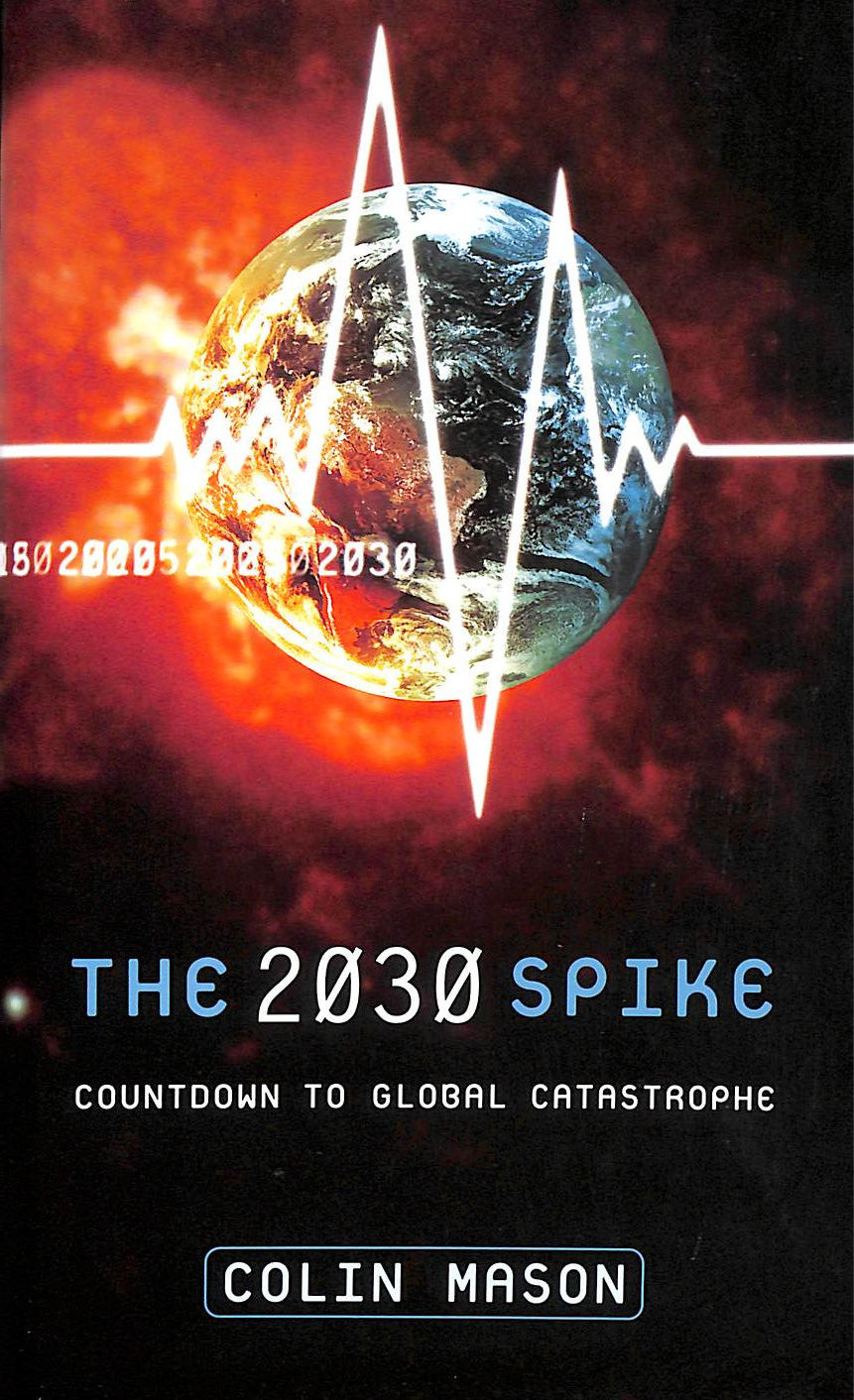 Image for The 2030 Spike: Countdown to Global Catastrophe