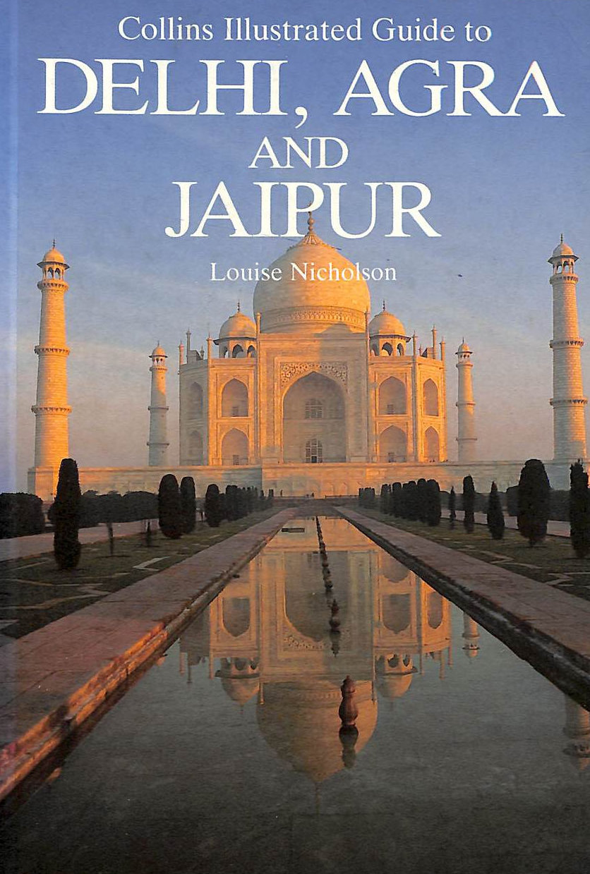 Image for Collins Illustrated Guide to Delhi, Agra and Jaipur