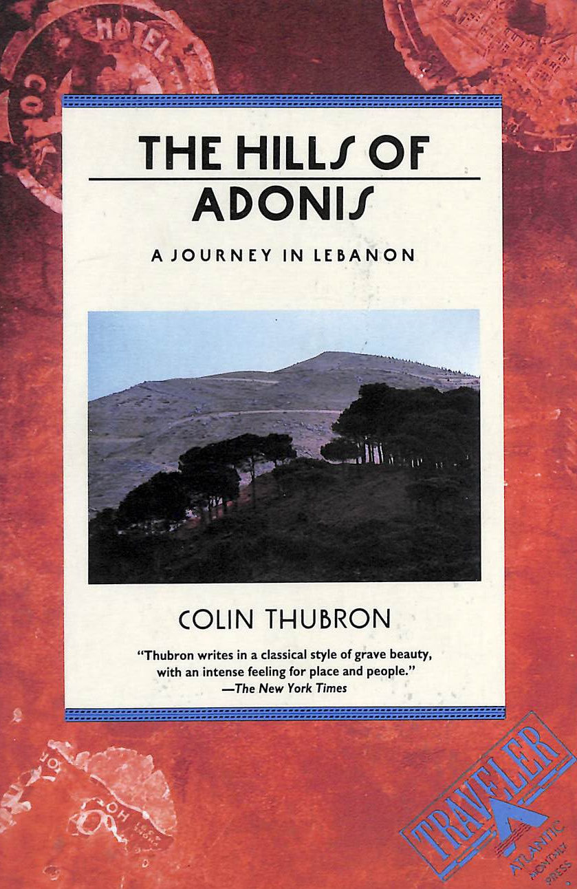 Image for The Hills of Adonis: A Journey in Lebanon
