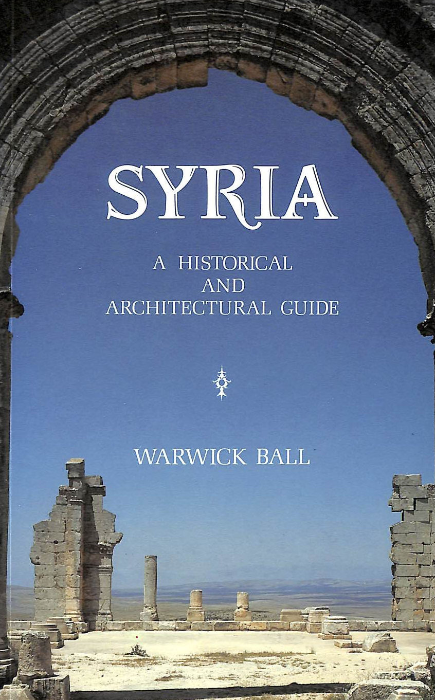 Image for Syria: A Historical and Architectural Guide
