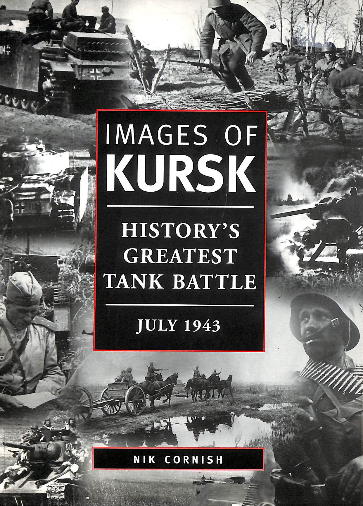 Image for Images of Kursk: History's Greatest Tank Battle, July 1943