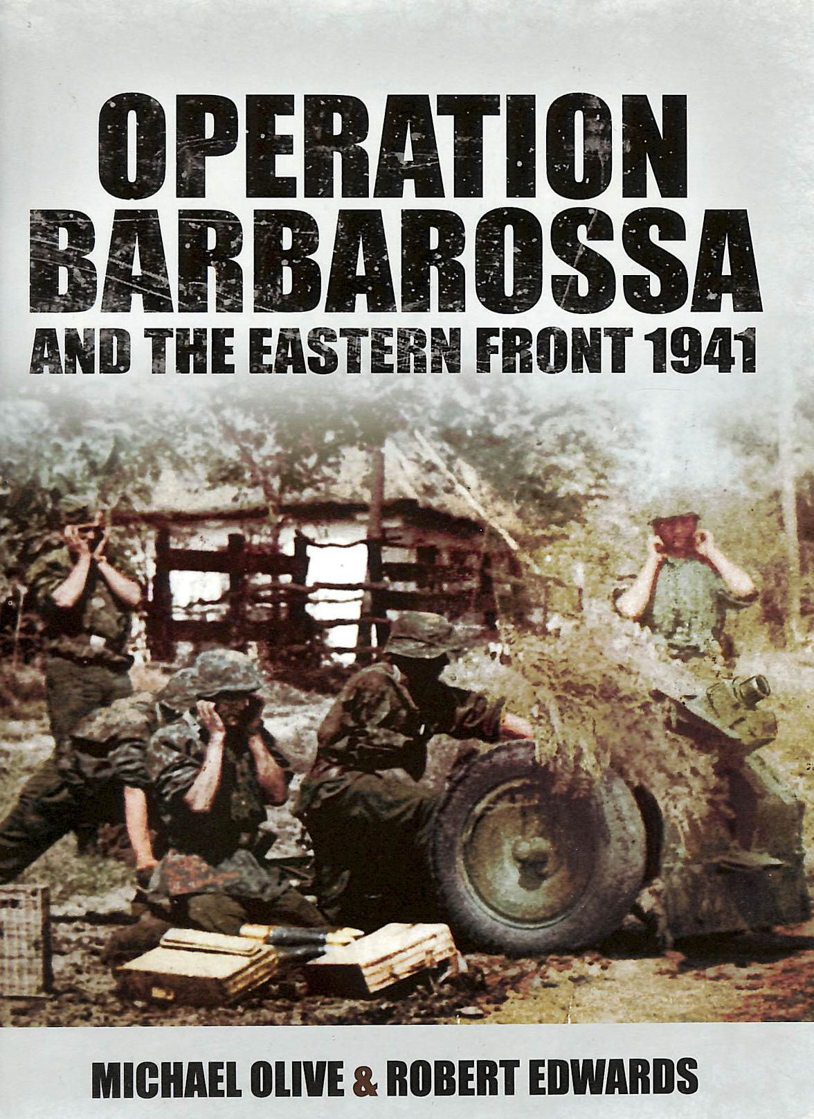 Image for Operation Barbarossa and the Eastern Front 1941 by Edwards, Robert ( Author ) ON Apr-19-2012, Hardback