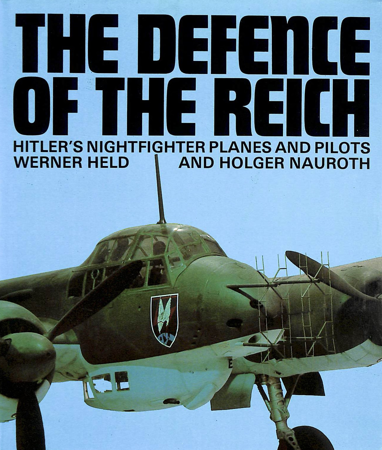 Image for Defence of the Reich: Hitler's Nightfighter Planes and Pilots