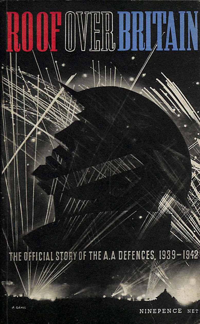 Image for Roof Over Britain. The Official Story of Britain's Anti-Aircraft Defences 1939-1942