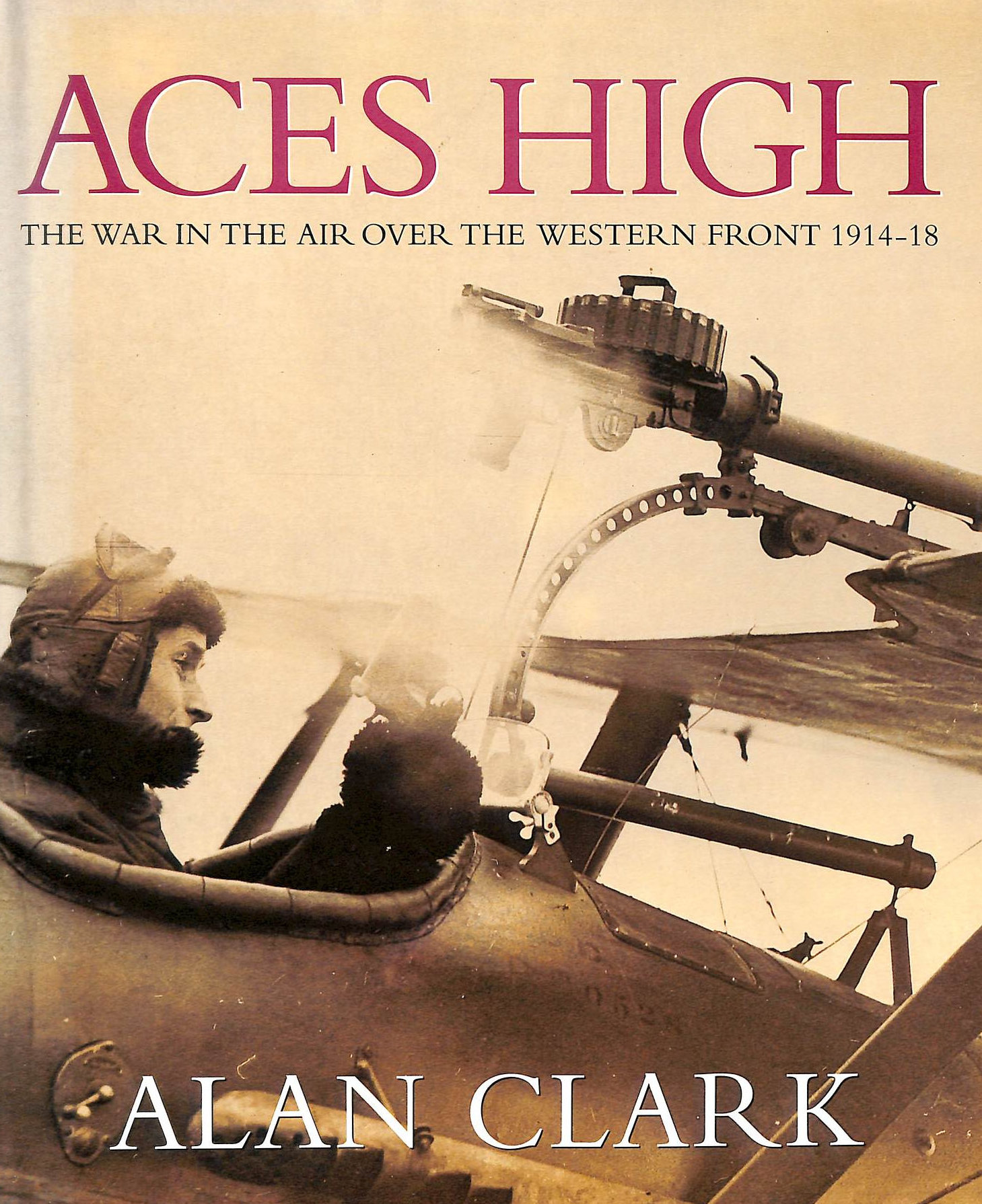 Image for Aces High: War in the Air Over the Western Front, 1914-18 (Cassell Military Classics)