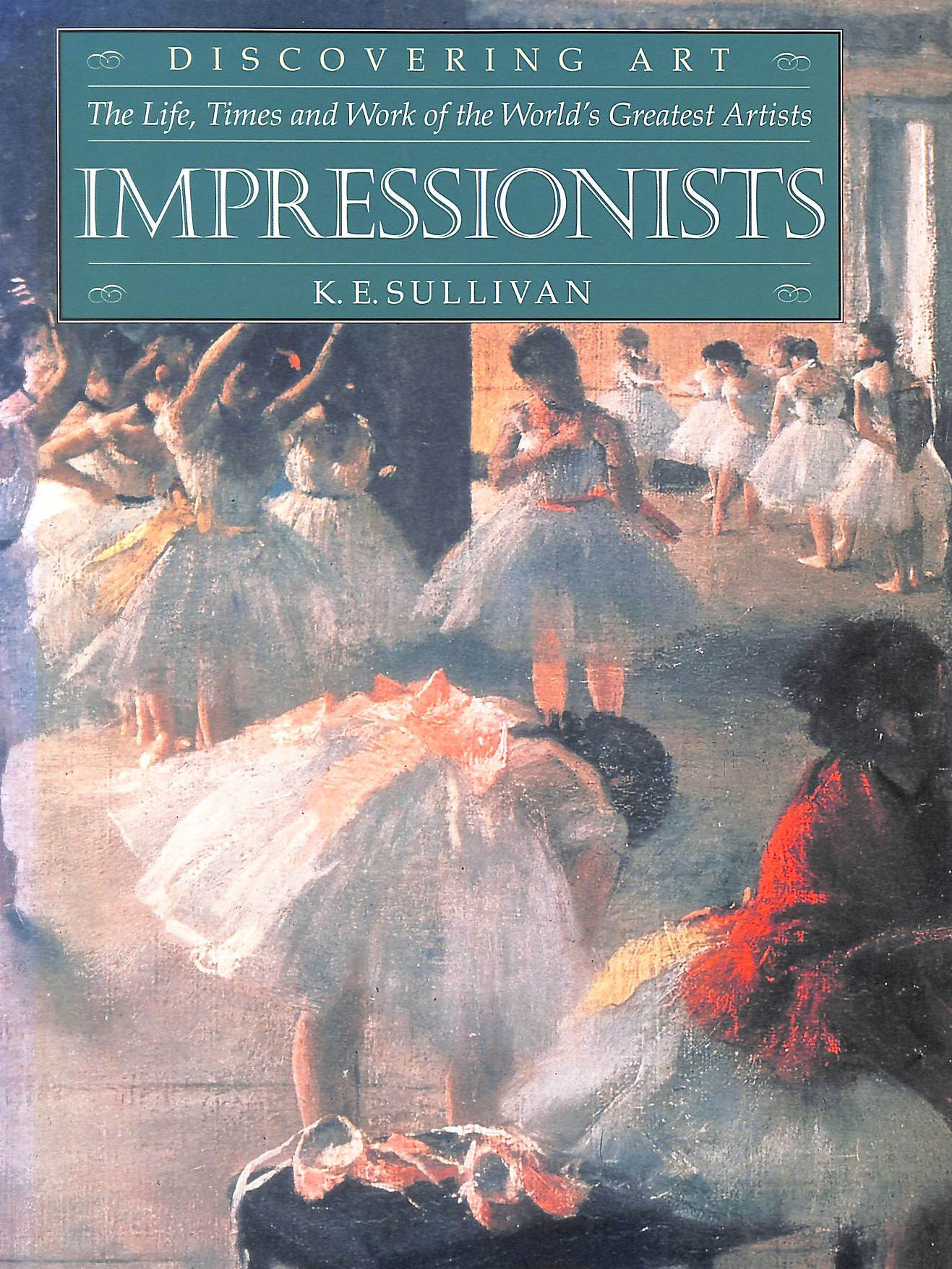 Image for Impressionists (Discovering Art: the Life, Times & Work of the World's Greatest Artists S.)