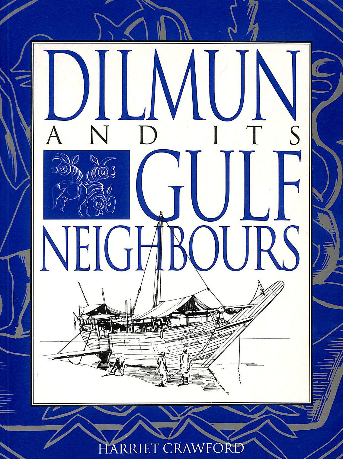 Image for Dilmun and its Gulf Neighbours