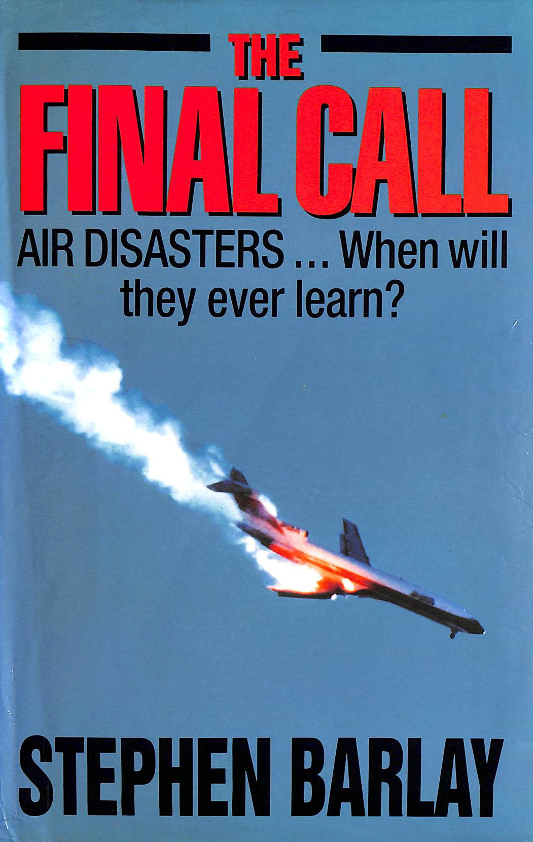 Image for The Final Call: Air Disasters - When Will They Ever Learn?