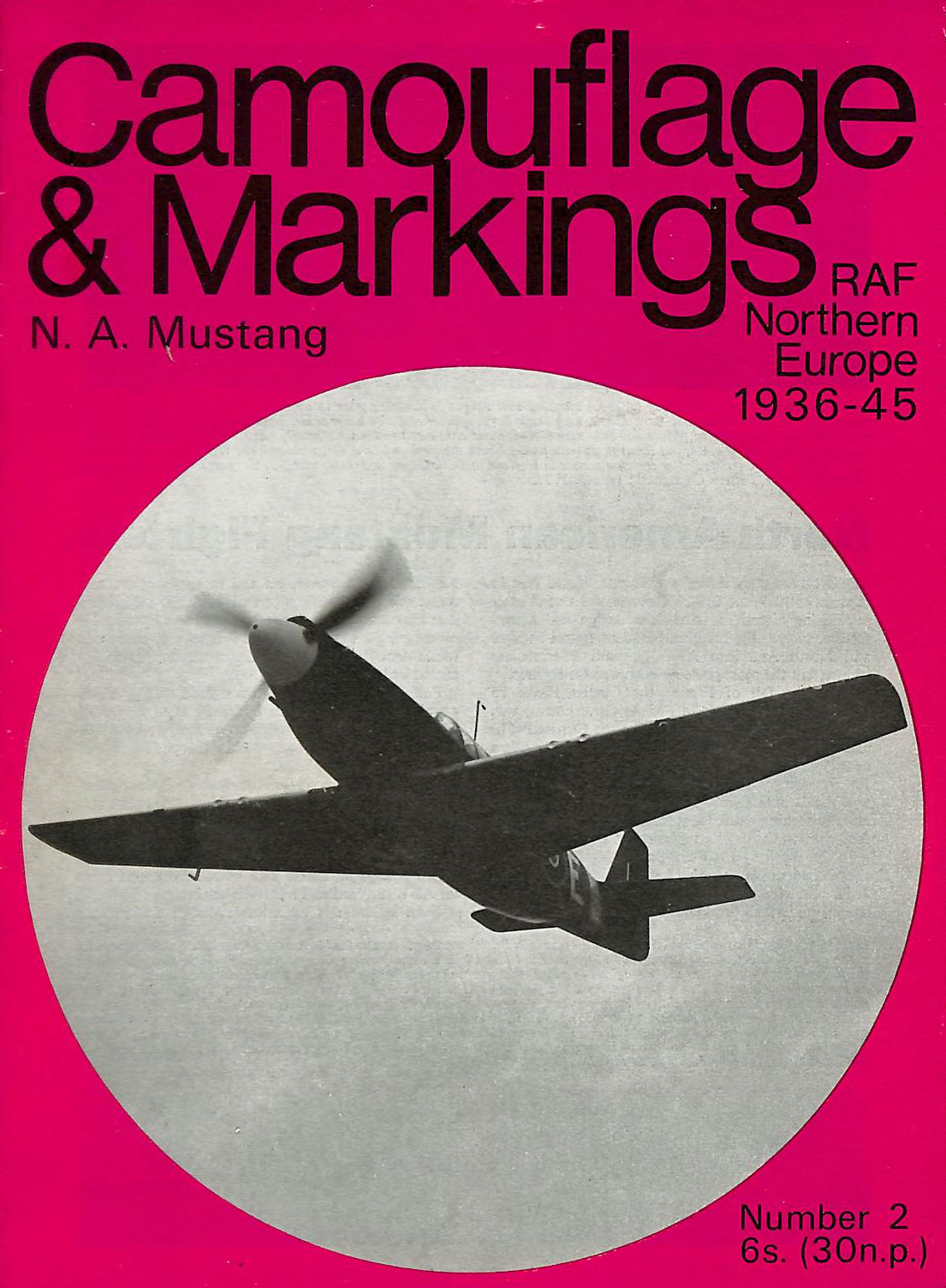 Image for P-51 MUSTANG, RAF CAMOUFLAGE & MARKINGS, Northern Europe 1936-45.